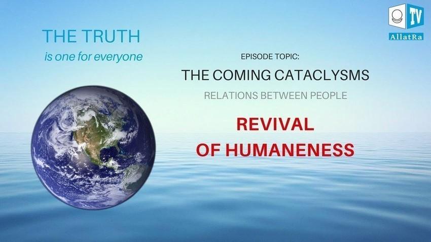Les cataclysmes à venir. À propos des relations humaines. Le renouveau de l'humanité. La vérité est unique pour tous. Émission 1  (en anglais)