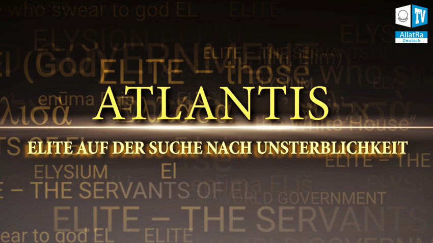 ATLANTIS. ELITE AUF DER SUCHE NACH UNSTERBLICHKEIT (Deutsche Untertitel)